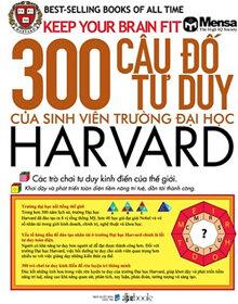300 Câu Đố Tư Duy Của Sinh Viên Trường Đại Học Harvard (Bìa Trắng)